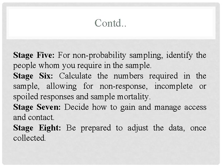 Contd. . Stage Five: For non-probability sampling, identify the people whom you require in