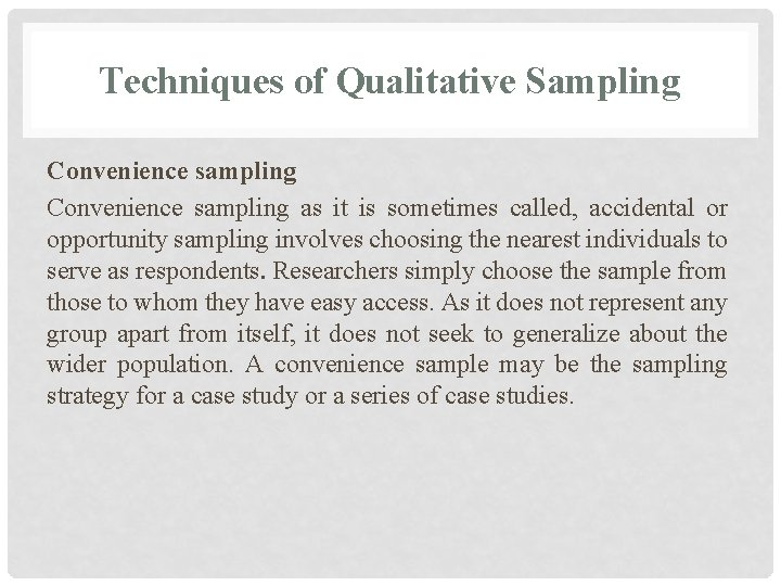 Techniques of Qualitative Sampling Convenience sampling as it is sometimes called, accidental or opportunity
