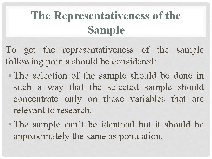 The Representativeness of the Sample To get the representativeness of the sample following points