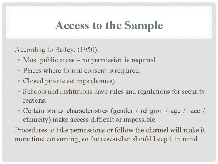 Access to the Sample According to Bailey, (1950): • Most public areas – no