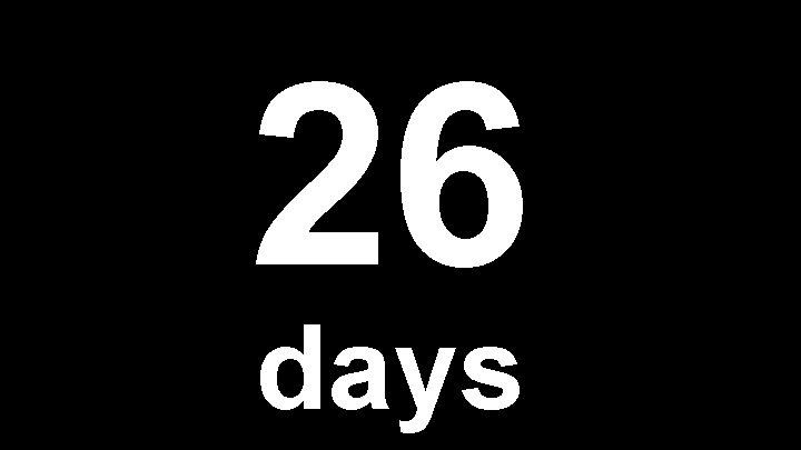 26 days