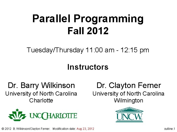 Parallel Programming Fall 2012 Tuesday/Thursday 11: 00 am - 12: 15 pm Instructors Dr.
