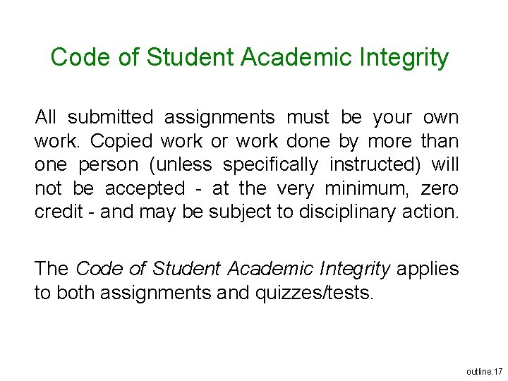Code of Student Academic Integrity All submitted assignments must be your own work. Copied