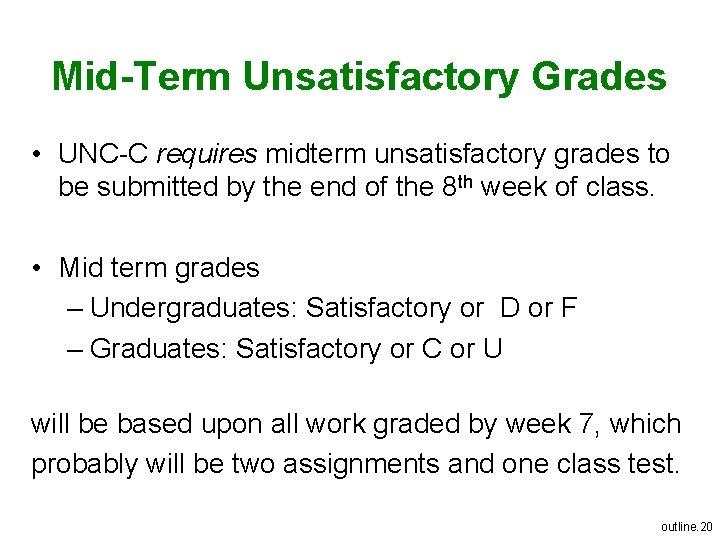 Mid-Term Unsatisfactory Grades • UNC-C requires midterm unsatisfactory grades to be submitted by the
