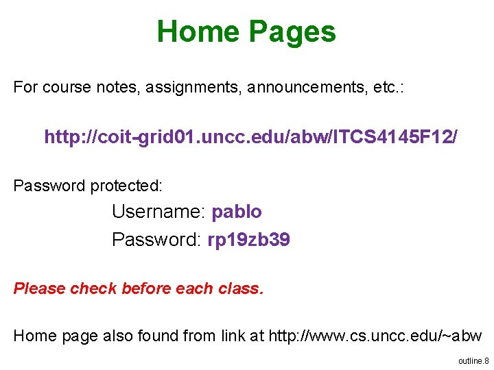 Home Pages For course notes, assignments, announcements, etc. : http: //coit-grid 01. uncc. edu/abw/ITCS