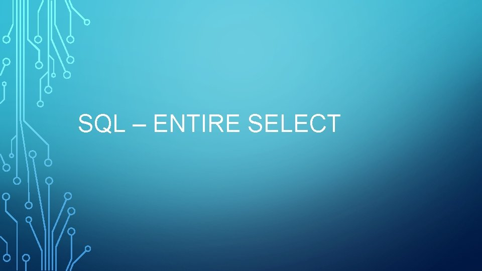 SQL – ENTIRE SELECT