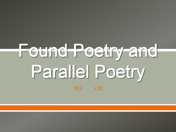 Found Poetry and Parallel Poetry