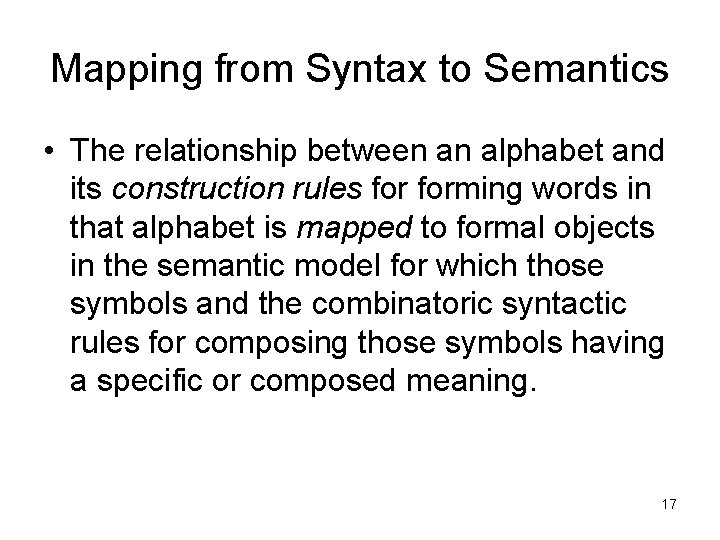 Mapping from Syntax to Semantics • The relationship between an alphabet and its construction
