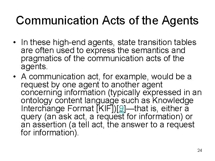 Communication Acts of the Agents • In these high-end agents, state transition tables are