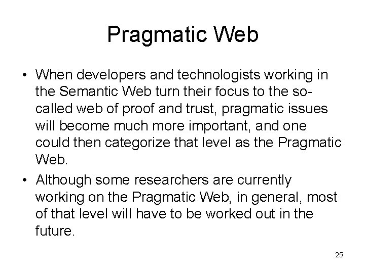 Pragmatic Web • When developers and technologists working in the Semantic Web turn their