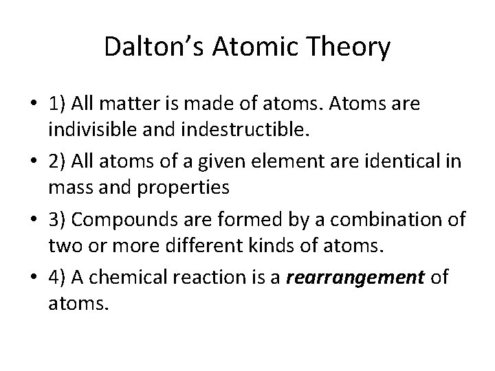 Dalton's Atomic Theory • 1) All matter is made of atoms. Atoms are indivisible