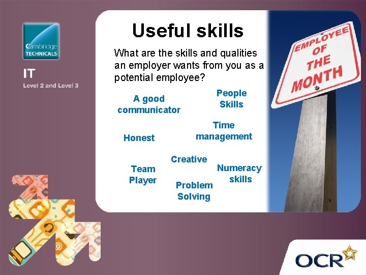 Useful skills What are the skills and qualities an employer wants from you as