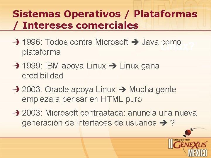 Sistemas Operativos / Plataformas / Intereses comerciales 1996: Todos contra Microsoft Java como Linux?