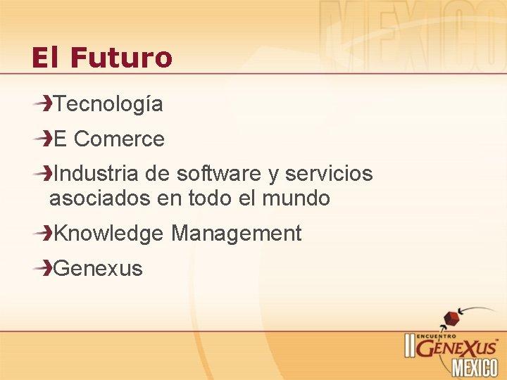 El Futuro Tecnología E Comerce Industria de software y servicios asociados en todo el