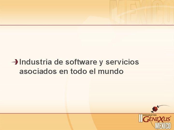 Industria de software y servicios asociados en todo el mundo