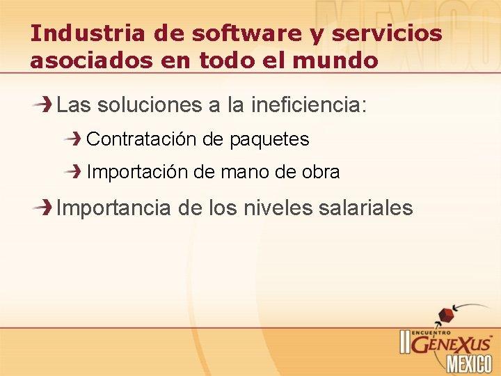 Industria de software y servicios asociados en todo el mundo Las soluciones a la