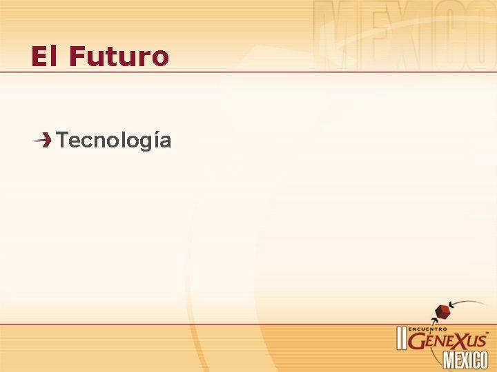 El Futuro Tecnología