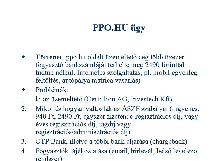 PPO. HU ügy 1. 2. 3. 4. Történet: ppo. hu oldalt üzemeltető cég több