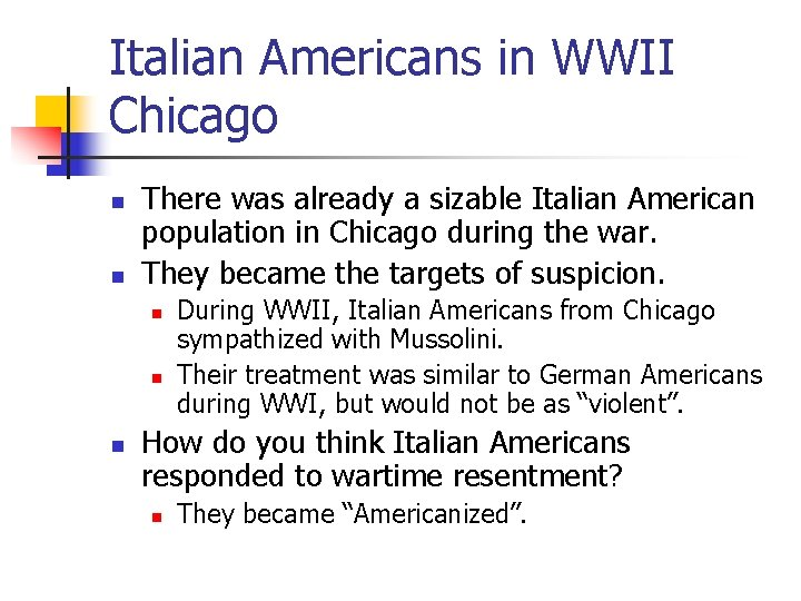 Italian Americans in WWII Chicago n n There was already a sizable Italian American
