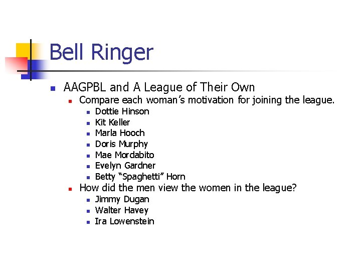 Bell Ringer n AAGPBL and A League of Their Own n Compare each woman's