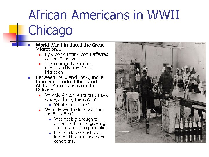 African Americans in WWII Chicago n n World War I initiated the Great Migration…