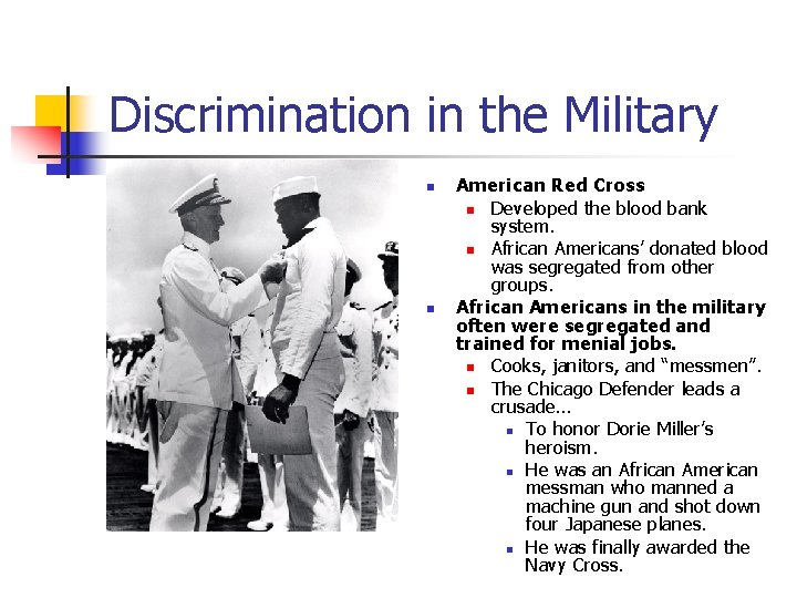 Discrimination in the Military n n American Red Cross n Developed the blood bank