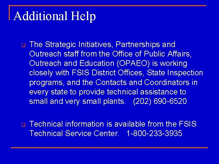 Additional Help q q The Strategic Initiatives, Partnerships and Outreach staff from the Office