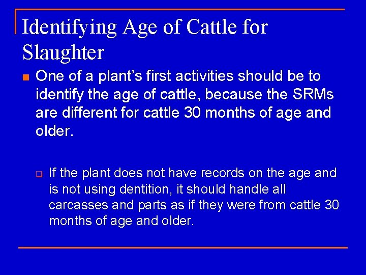 Identifying Age of Cattle for Slaughter n One of a plant's first activities should