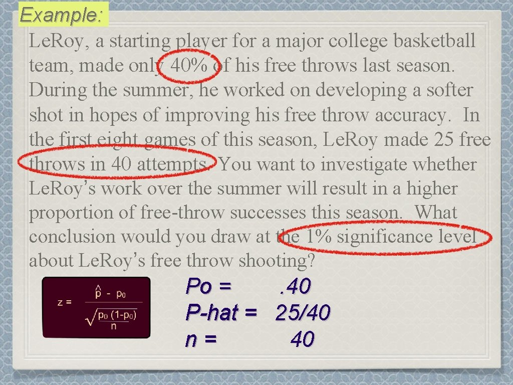 Example: Le. Roy, a starting player for a major college basketball team, made only