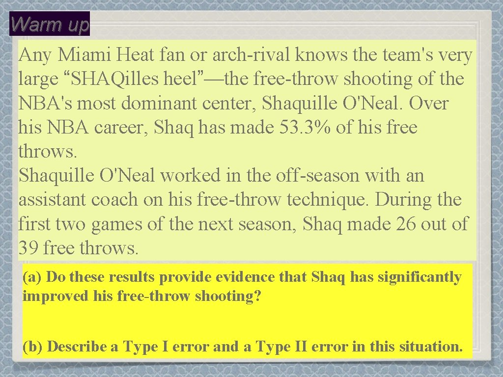 "Warm up Any Miami Heat fan or arch-rival knows the team's very large ""SHAQilles"