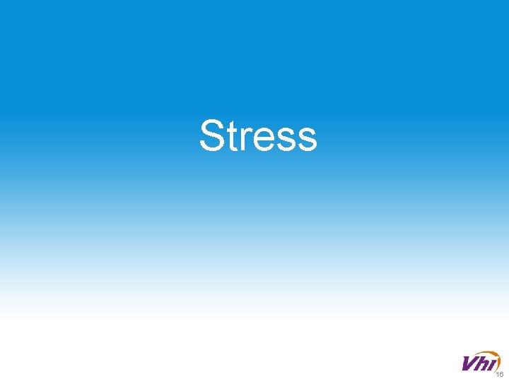 Stress 16