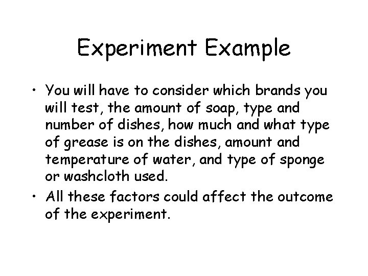 Experiment Example • You will have to consider which brands you will test, the