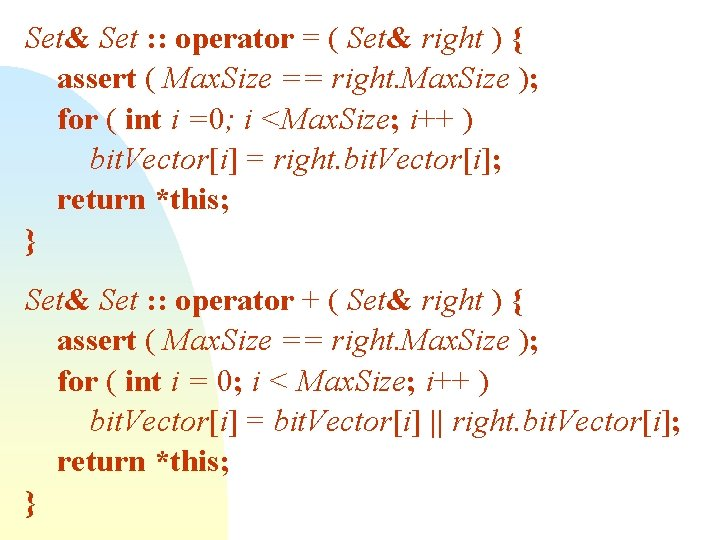 Set& Set : : operator = ( Set& right ) { assert ( Max.