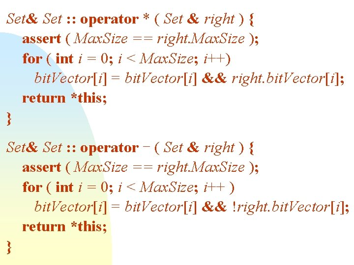 Set& Set : : operator * ( Set & right ) { assert (