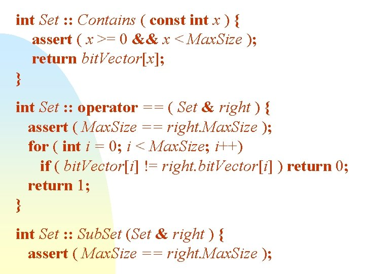 int Set : : Contains ( const int x ) { assert ( x