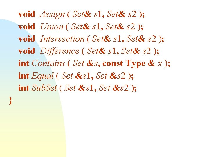 void Assign ( Set& s 1, Set& s 2 ); void Union ( Set&