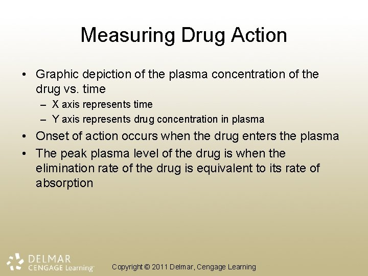 Measuring Drug Action • Graphic depiction of the plasma concentration of the drug vs.