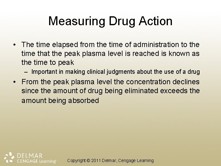 Measuring Drug Action • The time elapsed from the time of administration to the