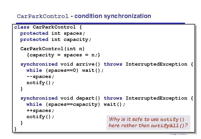 Car. Park. Control - condition synchronization class Car. Park. Control { protected int spaces;