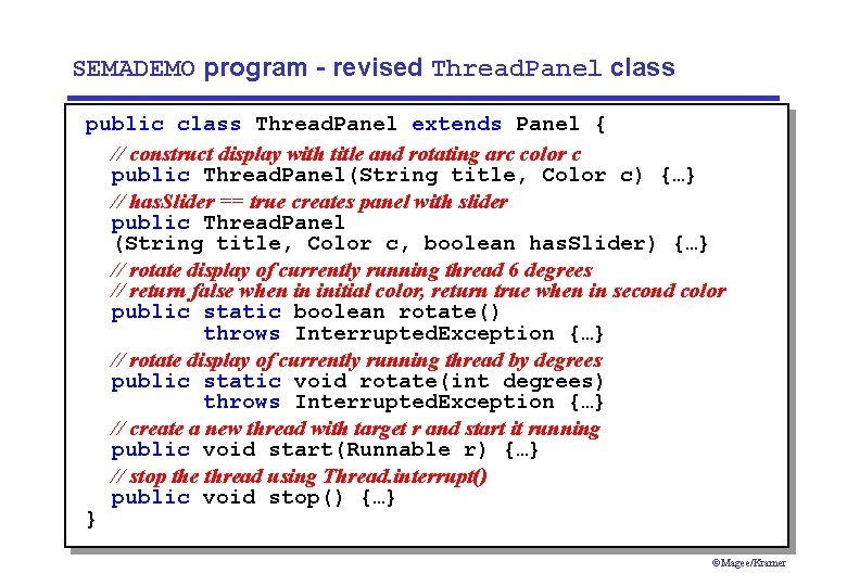 SEMADEMO program - revised Thread. Panel class public class Thread. Panel extends Panel {