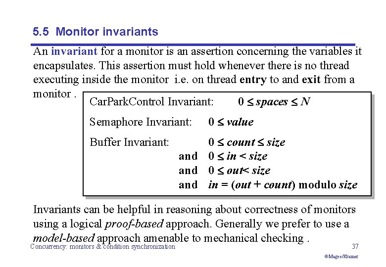 5. 5 Monitor invariants An invariant for a monitor is an assertion concerning the