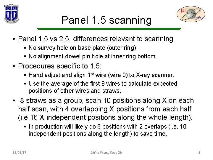 Panel 1. 5 scanning • Panel 1. 5 vs 2. 5, differences relevant to