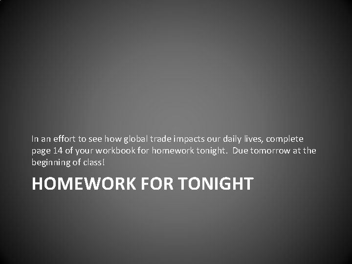 In an effort to see how global trade impacts our daily lives, complete page