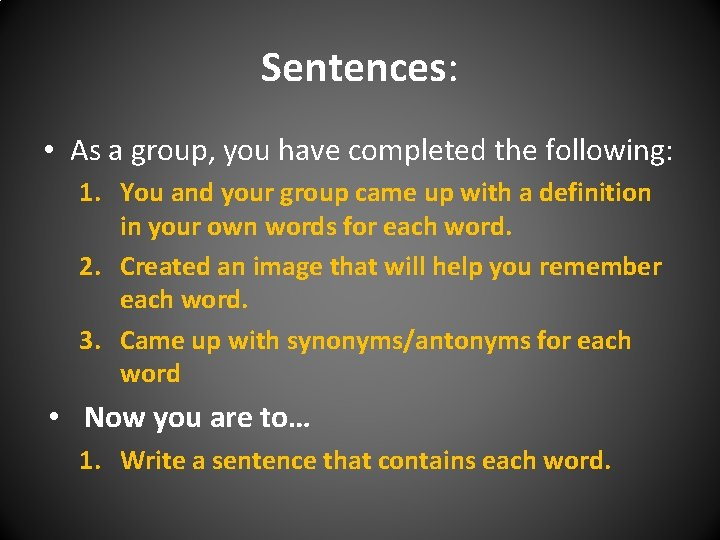 Sentences: • As a group, you have completed the following: 1. You and your