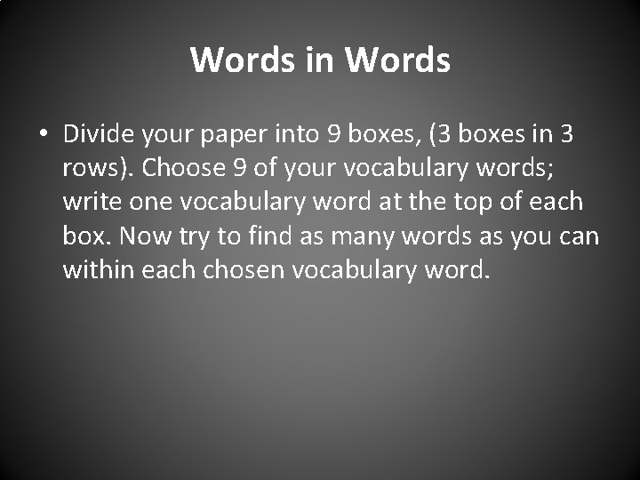 Words in Words • Divide your paper into 9 boxes, (3 boxes in 3