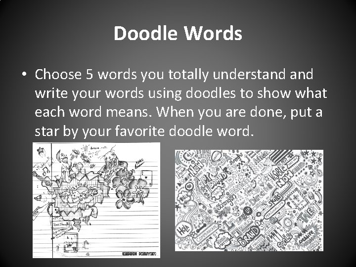 Doodle Words • Choose 5 words you totally understand write your words using doodles
