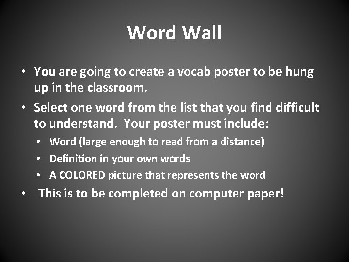 Word Wall • You are going to create a vocab poster to be hung