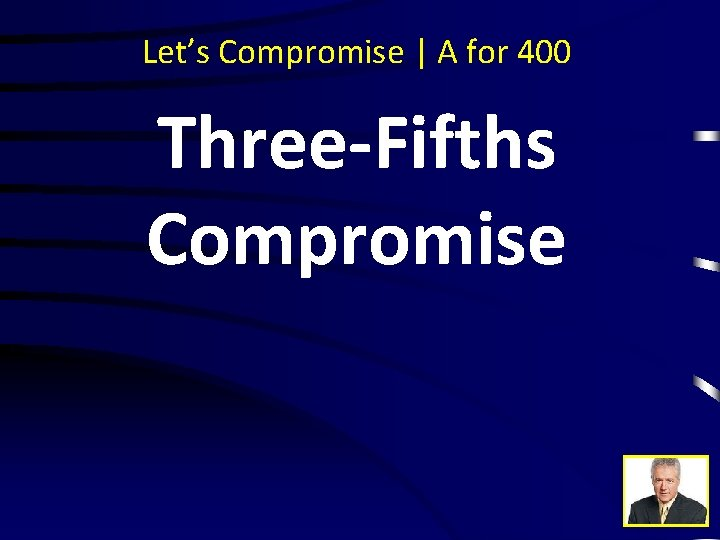 Let's Compromise | A for 400 Three-Fifths Compromise