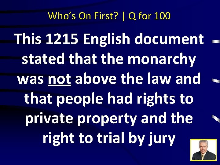 Who's On First? | Q for 100 This 1215 English document stated that the
