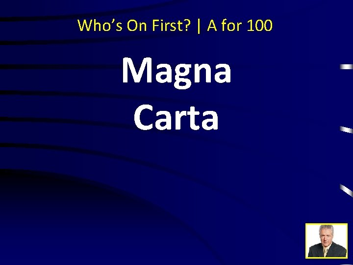 Who's On First? | A for 100 Magna Carta